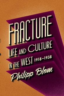 Fracture : Life and Culture in the West, 1918-1938, Hardback Book
