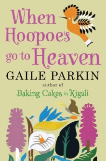 When Hoopoes Go To Heaven, Hardback Book