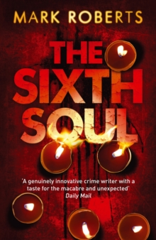 The Sixth Soul : Brilliant Page Turner - A Dark Serial Killer Thriller with a Twist, Paperback Book