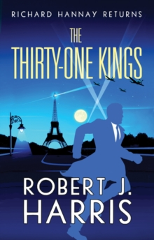 The Thirty-One Kings : Richard Hannay Returns - A thrilling adventure, EPUB eBook