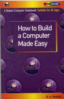 How to Build a Computer Made Easy, Paperback Book