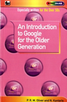 An Introduction to Google for the Older Generation, Paperback Book