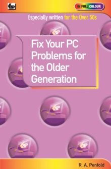 Fix Your PC Problems for the Older Generation, Paperback Book