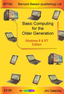 Basic Computing for the Older Generation - Windows 8 & RT Edition, Paperback Book