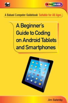 A Beginner's Guide to Coding on Android Tablets and Smartphones, Paperback Book