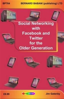 Social Networking with Facebook and Twitter for the Older Generation, Paperback Book