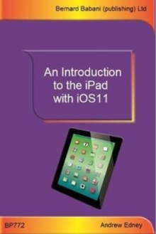 An Introduction to the iPad with iOS11, Paperback / softback Book