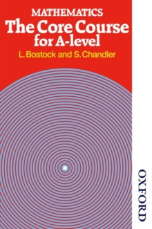 Mathematics - The Core Course for A Level, Paperback Book