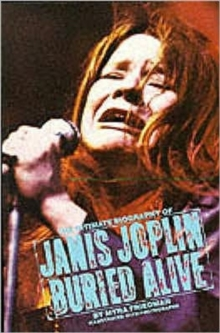 Buried Alive : Story of Janis Joplin, Paperback Book