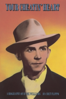 Your Cheatin' Heart : Biography of Hank Williams, Paperback Book