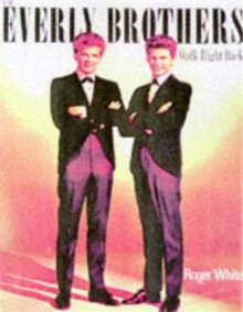 The Everly Brothers : Walk Right Back, Paperback Book