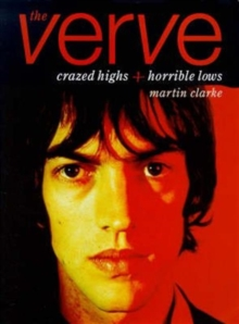 "The ""Verve"" : Crazed Highs and Horrible Lows, Paperback Book"