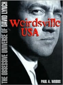 Weirdsville USA : Obsessive Universe of David Lynch, Paperback Book