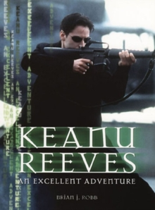 Keanu Reeves : An Excellent Adventure, Paperback Book