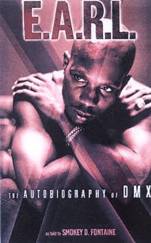 The E.A.R.L. : The Autobiography of DMX, Paperback Book