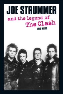 Joe Strummer And The Legend Of The Clash, Paperback / softback Book