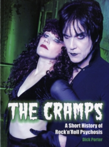 "The ""Cramps"" : A Short History of Rock' n' Roll Psychosis, Paperback Book"