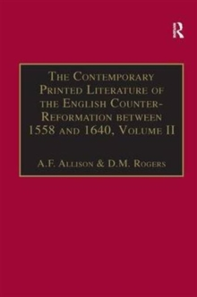 The Contemporary Printed Literature of the English Counter-Reformation between 1558 and 1640 : Volume II: Works in English, with Addenda & Corrigenda to Volume I, Hardback Book