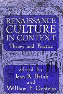 Renaissance Culture in Context : Theory and Practice, Hardback Book