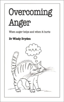 Overcoming Anger : When Anger Helps and When it Hurts, Paperback Book