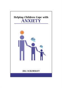 Helping Children Cope with Anxiety, Paperback / softback Book
