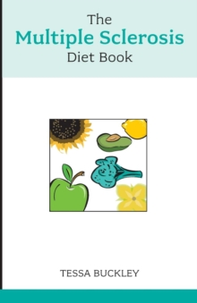 The Multiple Sclerosis Diet Book : Help and Advice for This Chronic Condition, Paperback Book