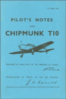 Pilot's Notes for Chipmunk T10 : De Havilland Chipmunk T10, Paperback Book