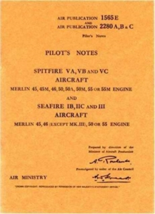 Air Ministry Pilot's Notes : Supermarine Spitfire VA, VB and VC and Seafire IB, IIB and III, Paperback Book
