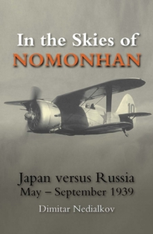 In the Skies of Nomonhan : Japan Versus Russia - September 1939, Paperback Book