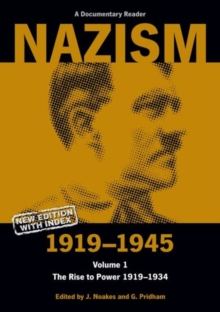 Nazism 1919-1945 Volume 1 : The Rise to Power 1919-1934: A Documentary Reader, Paperback / softback Book