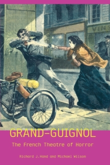 Grand-Guignol : The French Theatre of Horror, Paperback Book