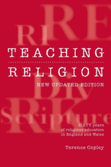 Teaching Religion (New Updated Edition) : Sixty Years of Religious education in England and Wales, Paperback / softback Book