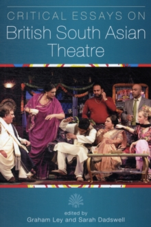 Critical Essays on British South Asian Theatre, Paperback / softback Book