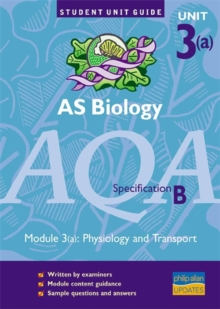 AS Biology AQA (B) : Physiology and Transport Unit Guide Module 3(a), Paperback Book