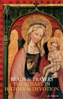 Beads and Prayers : The Rosary in History and Devotion, Paperback / softback Book