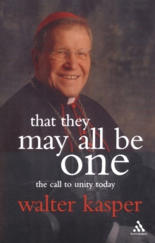 That They May All be One : The Call to Unity Today, Paperback / softback Book