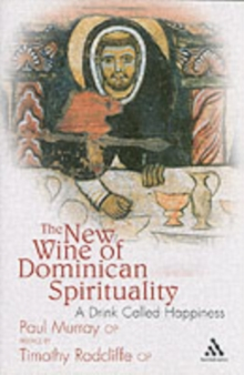 New Wine of Dominican Spirituality : A Drink Called Happiness, Paperback / softback Book