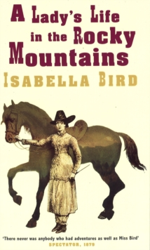 A Lady's Life in the Rocky Mountains, Paperback Book