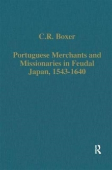 Portuguese Merchants and Missionaries in Feudal Japan, 1543-1640, Hardback Book