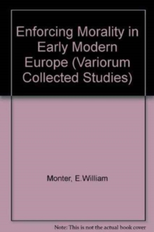 Enforcing Morality in Early Modern Europe, Hardback Book