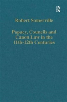 Papacy, Councils and Canon Law in the 11th-12th Centuries, Hardback Book