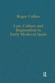 Law, Culture and Regionalism in Early Medieval Spain, Hardback Book