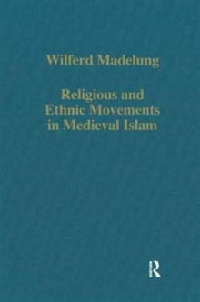 Religious and Ethnic Movements in Medieval Islam, Hardback Book