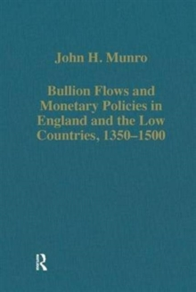 Bullion Flows and Monetary Policies in England and the Low Countries, 1350-1500, Hardback Book