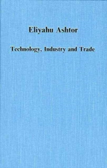 Technology, Industry and Trade : The Levant versus Europe, 1250-1500, Hardback Book