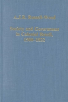 Society and Government in Colonial Brazil, 1500-1822, Hardback Book
