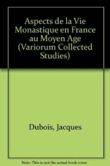Aspects de la Vie Monastique en France au Moyen Age, Hardback Book