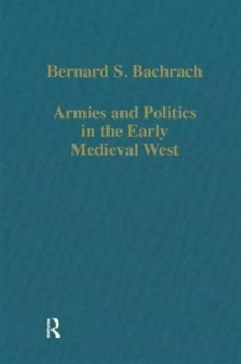 Armies and Politics in the Early Medieval West, Hardback Book