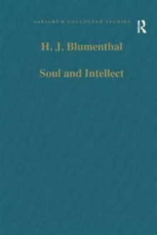 Soul and Intellect : Studies in Plotinus and Later Neoplatonism, Hardback Book