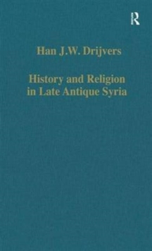 History and Religion in Late Antique Syria, Hardback Book